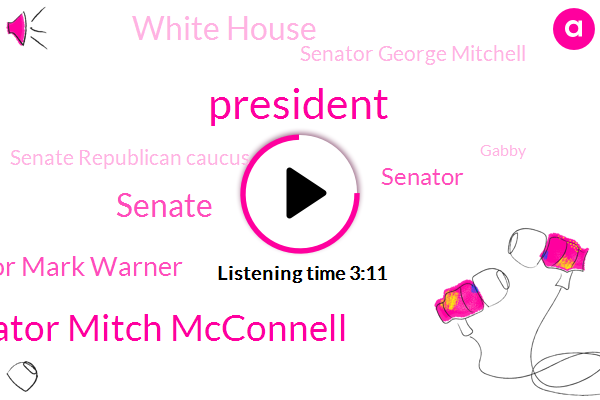 Senator Mitch Mcconnell,President Trump,Senate,Senator Mark Warner,Senator,White House,Senator George Mitchell,Senate Republican Caucus,Gabby,NBC,Virginia,Maine,Washington,New York