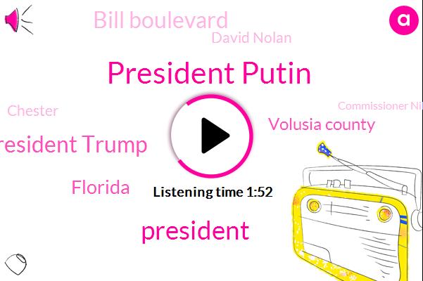 President Putin,President Trump,Florida,Volusia County,Bill Boulevard,David Nolan,Chester,Commissioner Nikki,Oklahoma,Newland,Washington Post,Fox News,Perina,ABC,Russia,Georgia,Fifty Four Percent,Forty-Two Percent,Fifty Nine Year