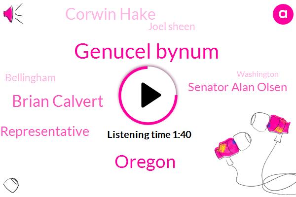 Genucel Bynum,Komo,Oregon,Brian Calvert,Oregon State Representative,Senator Alan Olsen,Corwin Hake,Joel Sheen,Bellingham,Washington,Home High School,Fifty Dollars