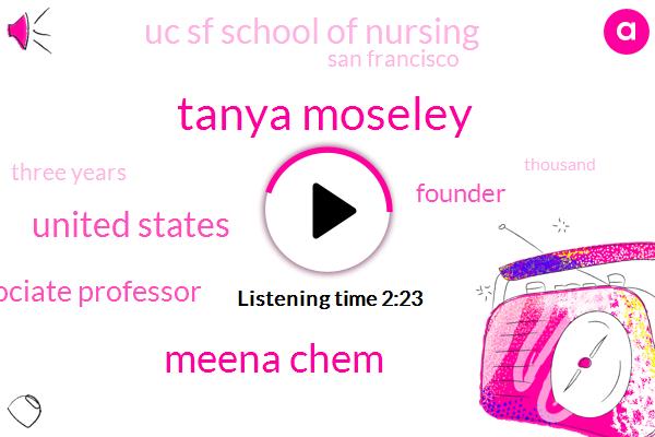 Tanya Moseley,Meena Chem,United States,Associate Professor,Founder,Uc Sf School Of Nursing,San Francisco,Three Years