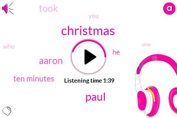 Christmas,Paul,Aaron,Ten Minutes