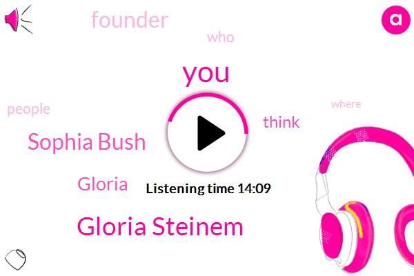 Gloria Steinem,Sophia Bush,Gloria,Founder
