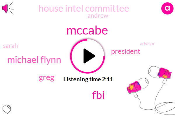 Mccabe,FBI,Michael Flynn,Greg,President Trump,House Intel Committee,Sarah,Andrew,Advisor,Five Days