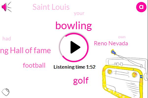 Bowling,Bowling Hall Of Fame,Golf,Football,Reno Nevada,Saint Louis