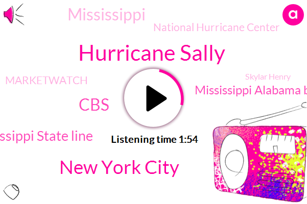 Hurricane Sally,New York City,CBS,Alabama Mississippi State Line,Mississippi Alabama Border,Mississippi,National Hurricane Center,Marketwatch,Skylar Henry,DOW,Nasa,Ken Graham,Dolphin Island,LEE,Southern California,Mobile Bay,Biloxi,Gulf Coast,Florida