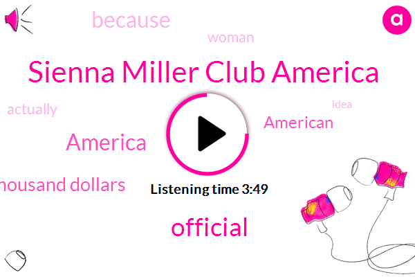 Sienna Miller Club America,Official,America,Fifteen Thousand Dollars