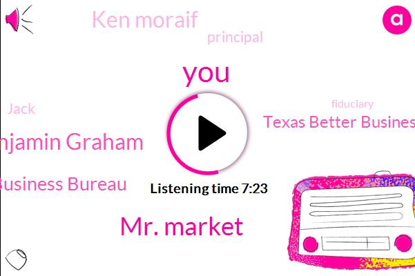 Mr. Market,Benjamin Graham,Better Business Bureau,Texas Better Business Bureau,Ken Moraif,Principal,Jack,Fiduciary,Benjamin Gray,Partner,Consultant,IRS,Eighty Five Percent,Five Years,Two K,Fifty Seven Percent,Forty Nine Percent,Fifty Percent