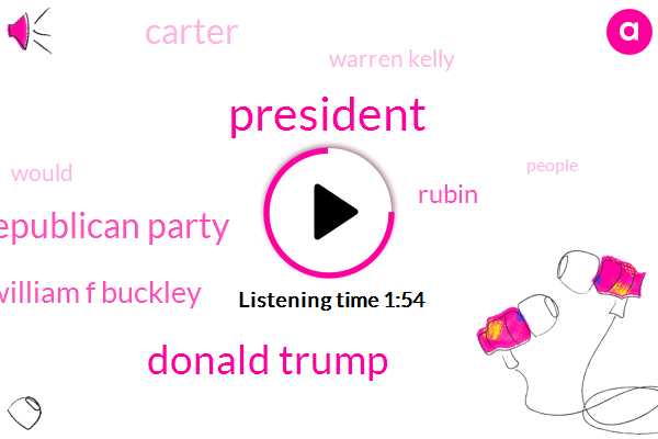 President Trump,Donald Trump,Republican Party,William F Buckley,Rubin,Carter,Warren Kelly