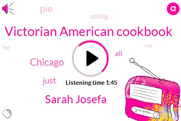Victorian American Cookbook,Sarah Josefa,Chicago