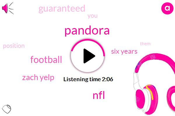 Pandora,NFL,Football,Zach Yelp,Six Years