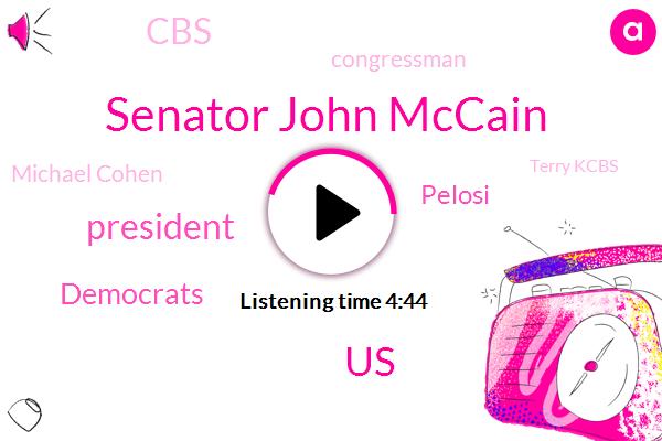 Senator John Mccain,Kcbs,United States,President Trump,Democrats,Pelosi,CBS,Congressman,Michael Cohen,Terry Kcbs,Cox Automotive,Michelle Crabs,Detroit,Hodges,Gulf Sturgeon,Mississippi,San Francisco,Pittsburgh,Jeff Gilbert