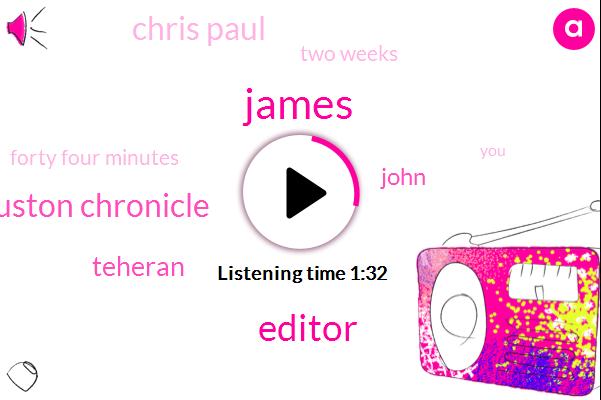 James,Editor,Houston Chronicle,Teheran,John,Chris Paul,Two Weeks,Forty Four Minutes