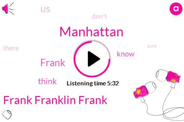 Manhattan,Frank Franklin Frank