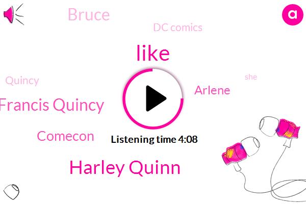 Harley Quinn,Dr Harley Francis Quincy,Comecon,Arlene,Bruce,Dc Comics,Quincy,Edwards,Arleen,Paul Dean