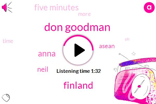 Don Goodman,Finland,Anna,Neil,Asean,Five Minutes