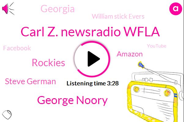 Carl Z. Newsradio Wfla,George Noory,Rockies,Steve German,Amazon,Georgia,William Stick Evers,Facebook,Youtube