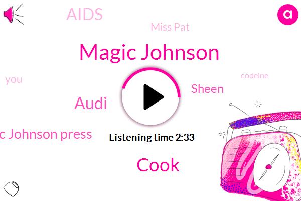 Magic Johnson,Cook,Audi,Magic Johnson Press,Sheen,Aids,Miss Pat,Codeine,Iowa,Basketball,Diabetes,CEO,Kerr,Carolina