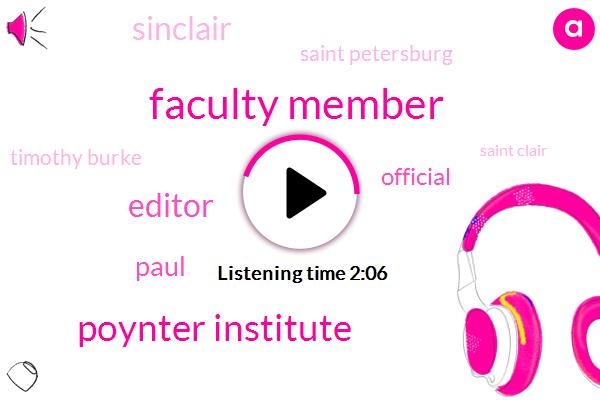 Faculty Member,Poynter Institute,Editor,Paul,Official,Sinclair,Saint Petersburg,Timothy Burke,Saint Clair,Claire