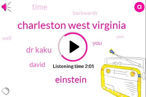 Charleston West Virginia,Einstein,Dr Kaku,David