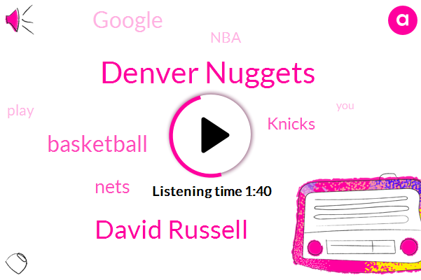 Denver Nuggets,David Russell,Basketball,Nets,Knicks,Google,Wfan,NBA