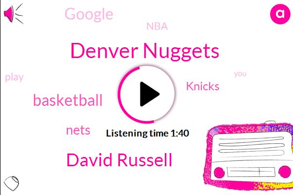 Denver Nuggets,David Russell,Basketball,Nets,Knicks,Google,Wfan,NBA