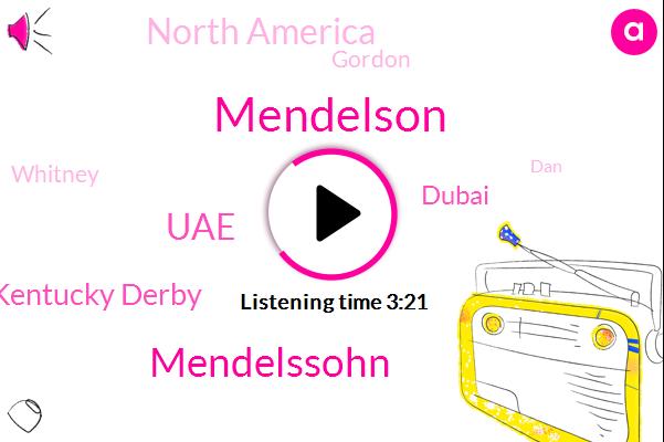Mendelson,Mendelssohn,UAE,Kentucky Derby,Dubai,North America,Gordon,Whitney,DAN,Cole,Rebasing,Nicole,Rousseau