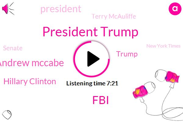President Trump,FBI,Andrew Mccabe,Hillary Clinton,Donald Trump,Terry Mcauliffe,Senate,New York Times,Senate State Senate,Lisa,Jim Komi,Jim Coney,JIM,DOJ,Comey,Mitch Mcconnell,Jim Commes,Strasbourg