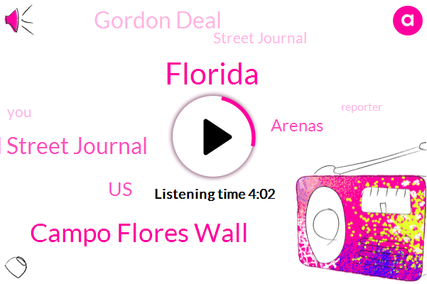 Florida,Campo Flores Wall,Wall Street Journal,United States,Arenas,Gordon Deal,Street Journal,Reporter,Flora,Twenty Minutes