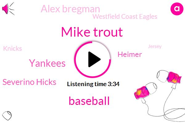 Mike Trout,Baseball,Yankees,Severino Hicks,Heimer,Alex Bregman,Westfield Coast Eagles,Knicks,Jersey,Texas,China,Tori,Garrett Cole,GM,Clough,MVP,Aaron,Twenty Six Years,Twenty Fifth