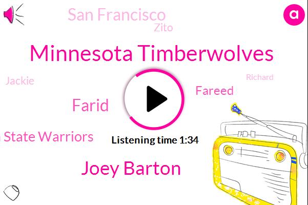 Minnesota Timberwolves,Joey Barton,Farid,Golden State Warriors,Fareed,San Francisco,Zito,Jackie,Richard