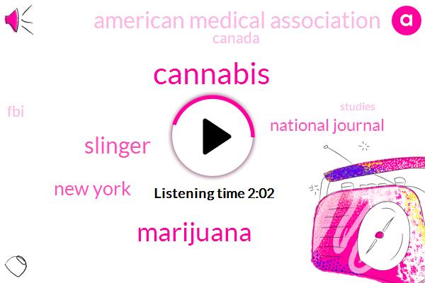 Cannabis,Marijuana,Slinger,New York,National Journal,American Medical Association,Canada,FBI