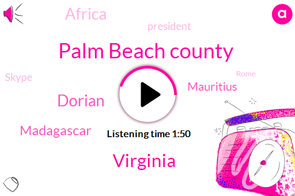 Palm Beach County,Virginia,Dorian,Madagascar,Mauritius,Africa,President Trump,Skype,Rome,Greg Allen,Pope Francis,Mozambique,Sylvia Poggioli,Boba