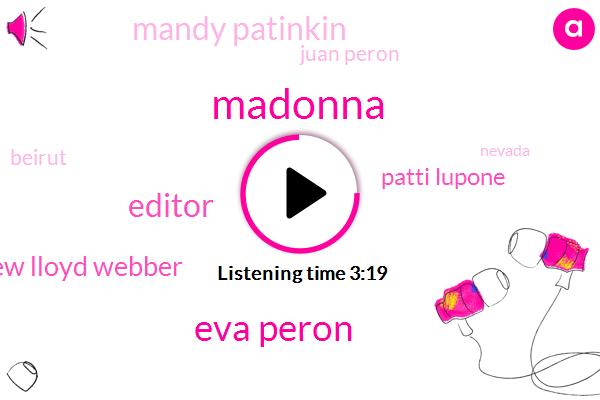 Madonna,Eva Peron,Editor,Andrew Lloyd Webber,Patti Lupone,Mandy Patinkin,Juan Peron,Beirut,Nevada,Argentina,Perron,Don Black,Spain,Partner,Pettibone,Perrin,Antonio Banderas,Director