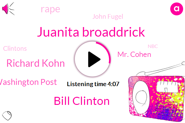 Juanita Broaddrick,Bill Clinton,Richard Kohn,Washington Post,Mr. Cohen,Rape,John Fugel,Clintons,NBC,GOP,Jesus Of Nazareth,White House,President Trump,Congrat,Bain,Oval Office,Two Years,Twenty Five Years,Twenty Years