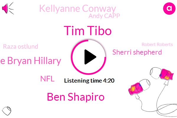 Tim Tibo,Ben Shapiro,Luke Bryan Hillary,NFL,Sherri Shepherd,Kellyanne Conway,Andy Capp,Raza Ostlund,Robert Roberts,Tebow,Baseball,Football,Scott
