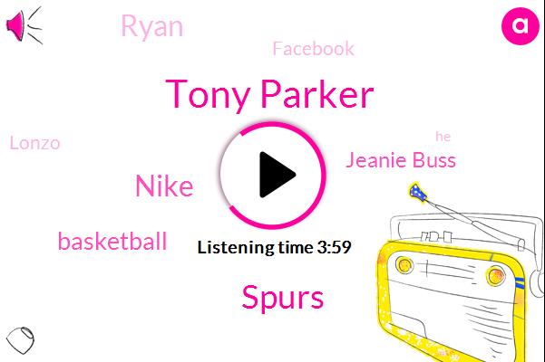 Tony Parker,Spurs,Nike,Basketball,Jeanie Buss,Ryan,Facebook,Lonzo,Quadriceps Muscle,Memphis,John Tamer,Charlotte,Bill