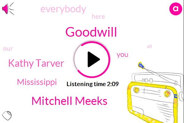 Goodwill,Mitchell Meeks,Kathy Tarver,Mississippi