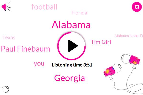 Alabama,Georgia,Paul Finebaum,Tim Girl,Football,Florida,Texas,Alabama Notre Dame,Spencer Alan Spencer,Ohio State,Auburn,Mike,Adlan,Jones,Louisiana,Matt,Mount Rushmore,San Antonio,Ten Minutes