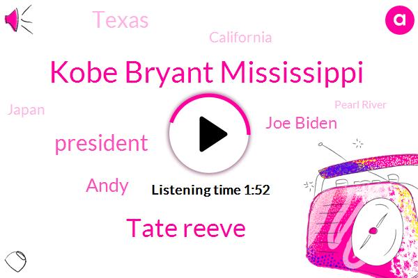 Kobe Bryant Mississippi,ABC,Tate Reeve,President Trump,Andy,Joe Biden,Texas,California,Japan,Pearl River,NBA,Nascar,New Hampshire,Las Vegas,Vice President,Lauren,Biden