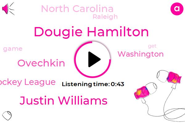 Washington,National Hockey League,Dougie Hamilton,Justin Williams,Ovechkin,North Carolina,Raleigh