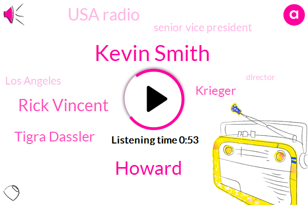 Kevin Smith,Howard,Rick Vincent,Senior Vice President,Tigra Dassler,Usa Radio,Los Angeles,Krieger,Director