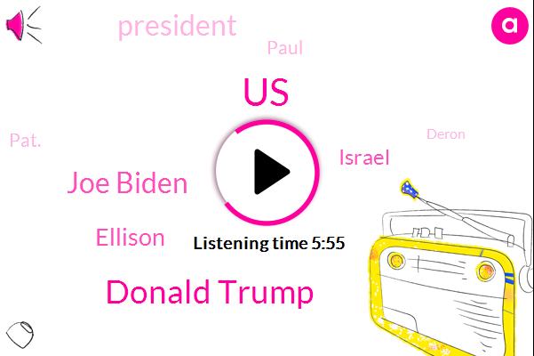 United States,Donald Trump,Joe Biden,Ellison,Israel,President Trump,Paul,Pat.,Deron,Congress,United States.,Barack Obama,Parise,Vice President.,Boris,Partner,Morris.,Eight Billion Dollars,Ten Second