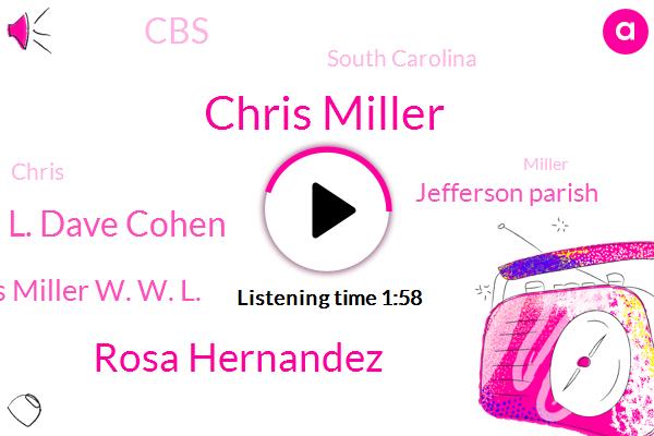 Chris Miller,Rosa Hernandez,W. W. L. Dave Cohen,Chris Miller W. W. L.,Jefferson Parish,CBS,South Carolina