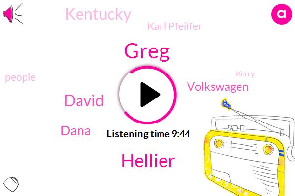 Greg,Hellier,David,Dana,Volkswagen,Kentucky,Karl Pfeiffer,Kerry,Appalachia,Director,Hopkins Hopkinsville Kentucky,Sutton Farmhouse,Seven Years