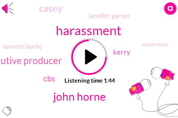 John Horne,Harassment,Executive Producer,CBS,Kerry,Casey,Jennifer Garner,Toronto Burke,Elissa Milano,Lorry Mccreary,Anita Hill,Gerry Lucchessi,Secretary,Studiobased,Hollywood