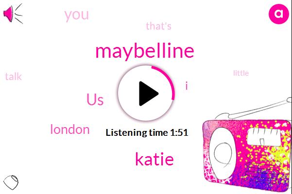 Maybelline,Katie,United States,London