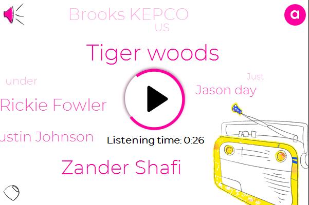 Tiger Woods,Zander Shafi,Rickie Fowler,Dustin Johnson,Jason Day,Brooks Kepco,United States