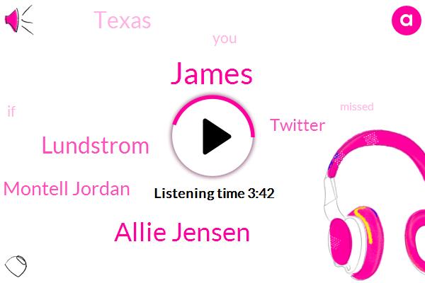 Allie Jensen,Lundstrom,James,Twitter,Montell Jordan,Texas