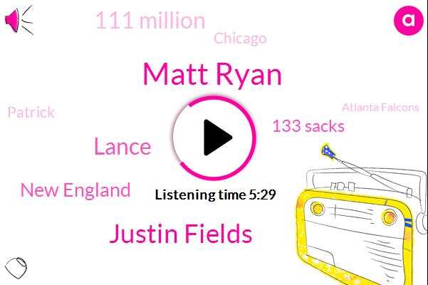 Matt Ryan,Justin Fields,Lance,New England,133 Sacks,111 Million,Chicago,Patrick,Atlanta Falcons,$70 Million,40 Million,Pittsburgh,JOE,20,Falcons,Riley Odoms,22,23,Jake,TWO