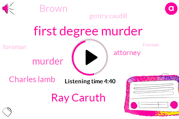 First Degree Murder,Ray Caruth,Murder,Charles Lamb,Attorney,Brown,Gentry Caudill,Foreman,Forman,Conspiracy To Commit Murder,Prosecutor,David Rudolph,Charlotte,Netflix,Jerry Karst,Karoo,Pinna,North Carolina,Insurance Underwriter,Thirty Seven Years